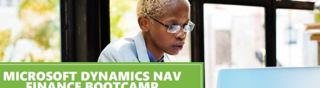 MICROSOFT DYNAMICS NAV FINANCE BOOTCAMP – NAIROBI – OCTOBER/NOVEMBER 2017